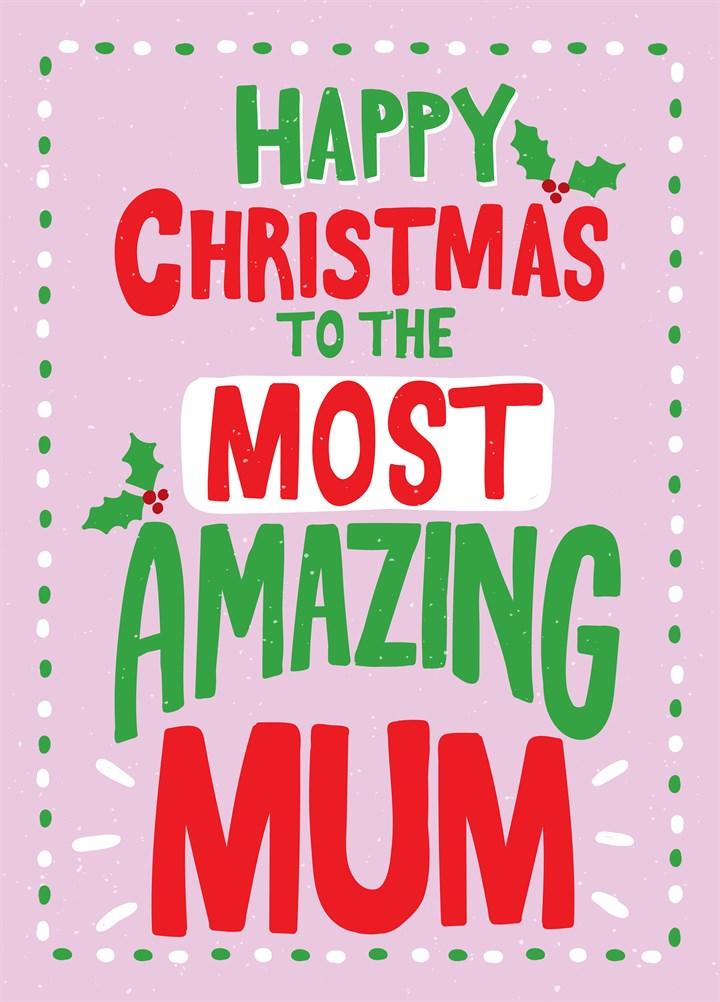 Happy Christmas Amazing Mum Card