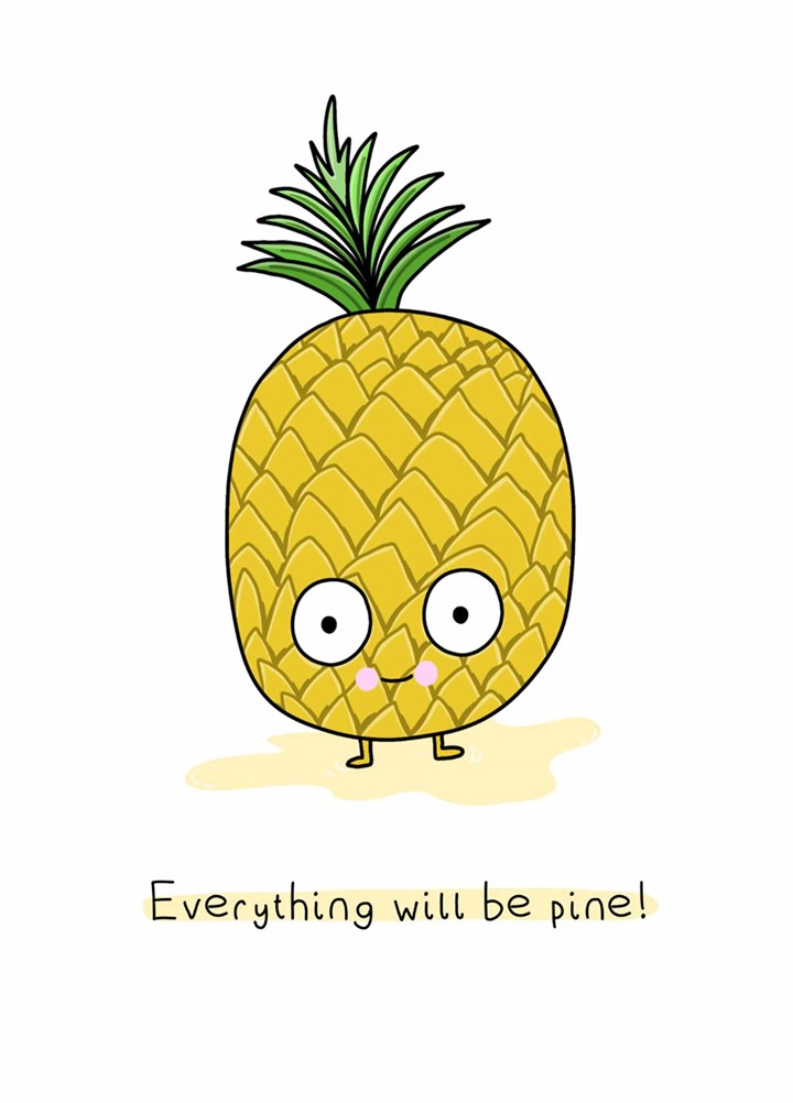 Everything Will Be Pine