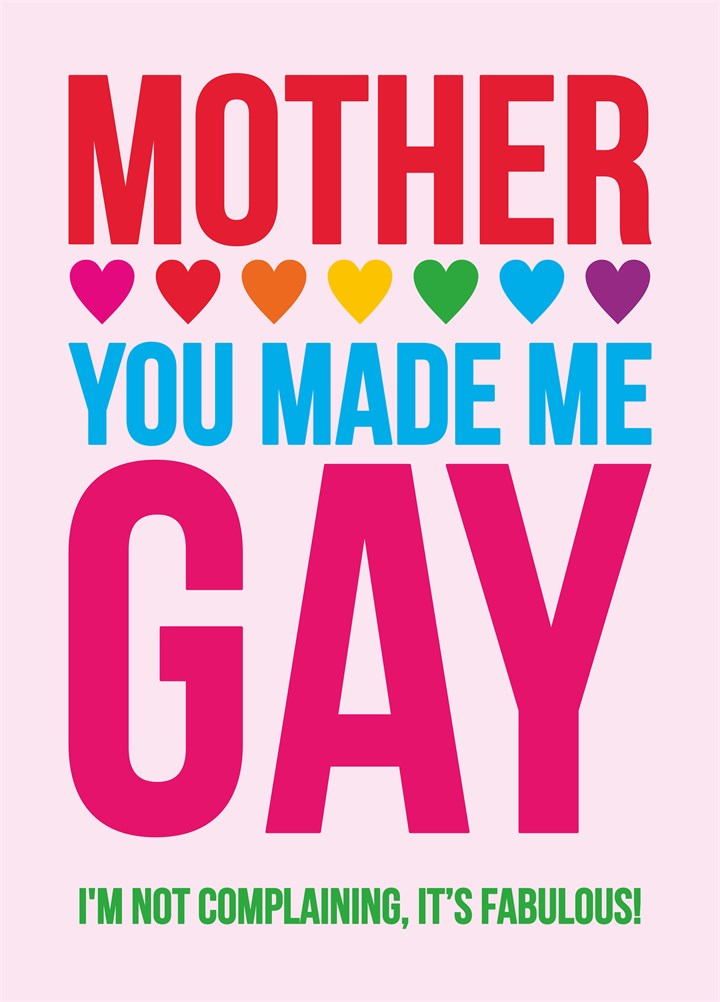 Mother You Made Me Gay