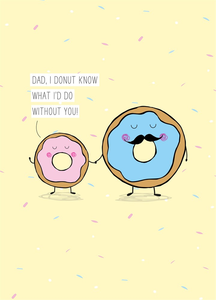 Dad, Doughnut What I'D Do Without You