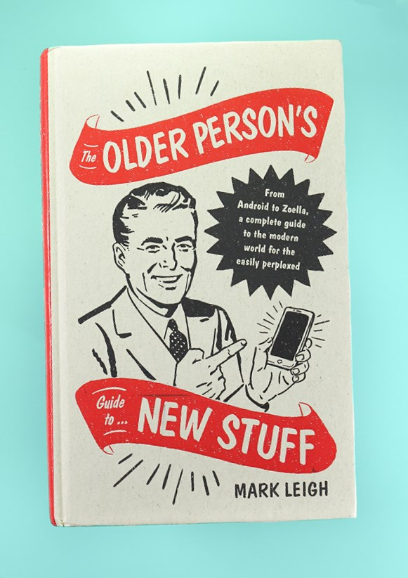 Older Persons Guide To New Stuff