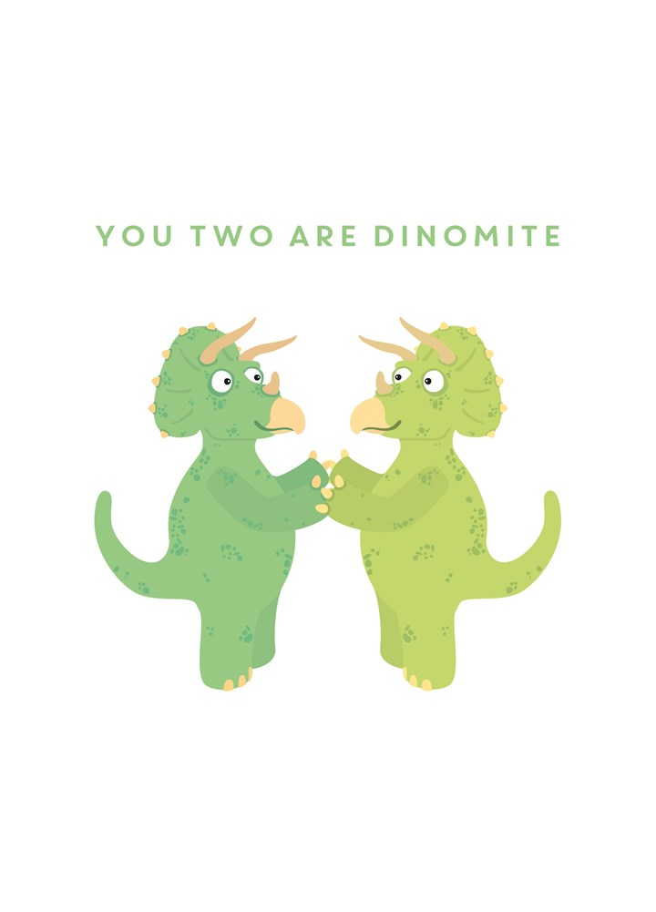 You Two Are Dinomite