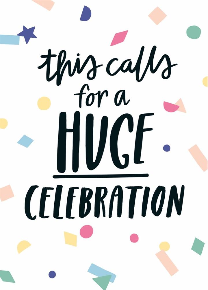 Calls For A Huge Celebration Card