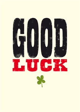 Send this personalised Good Luck card by Art File with a lucky four leaf clover!