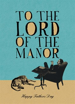 Does your dad rule the roost? Send this rather fabulous vintage style Father's Day card by Art File to man who is truly lord of the manor.