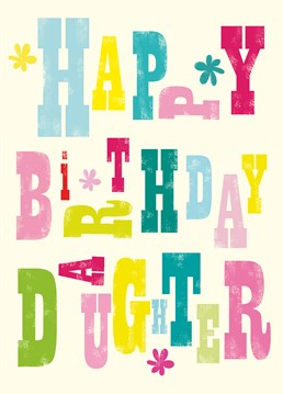 Send this lovely card from Art File is a perfect card to send to your daughter on her birthday, with multi-coloured lettering.