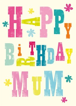 Happy Birthday Mum card by Art File.Funky and cute birthday card for your funky and cute mum!