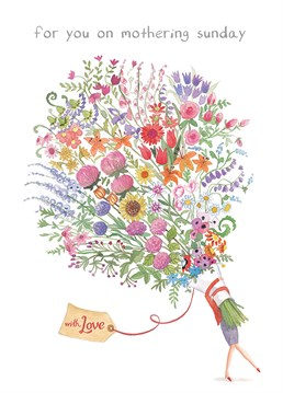 Mothering Sunday card by Art File.Give her this card along with a lovely bunch of flowers this Mother's Day. Hopefully she will be able to carry them!