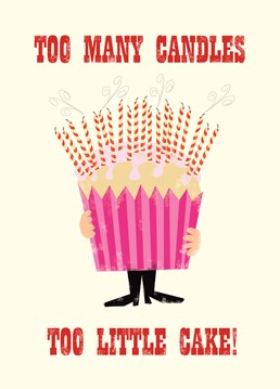Too Many Candles Too Little Cake card by Art File.The perfect birthday card for a cute oldie!