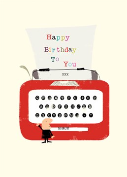 Happy Birthday Typewriter card by Art File.Go retro this year and wish your loved one happy birthday reminding them of the time when they were still using typewriters!