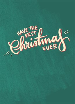 Have The Best Christmas Ever