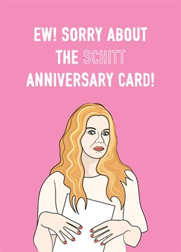 A funny and slightly 'Schitt' anniversary card featuring the lovely Alexis Rose from Schitt's Creek.