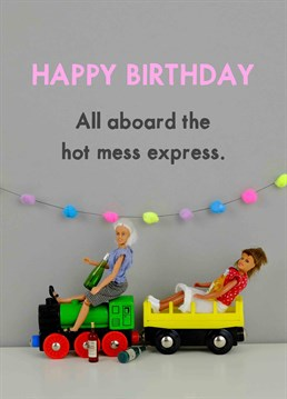 All Aboard The Hot Mess Express