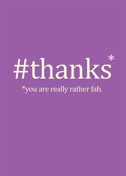 #thanks card by Bluebell 33. The perfect thank you card for someone really rather fab!