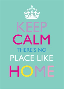 Keep Calm Home, New Home Card by Bluebell 33. It's really true that home is where the heart is, and they've just moved both. A homely card to get them exited about their new home!