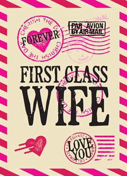 First Class Wife, Anniversary Card by Bluebell 33. Let your wife know that she's the best of the best this special day. This card is the perfect way to show how much you appreciate your husband!