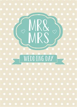 Mr & Mrs Wedding Day, Wedding Card by Bluebell 33. They're finally tying the knot! This sweet card is perfect for the love birds on their wedding day!
