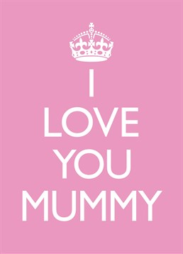 I Love You Mummy, Mother's Day Card by Bluebell 33. The perfect card to show your Mum just how much you love her on Mother's Day. It says everything that needs to be said!