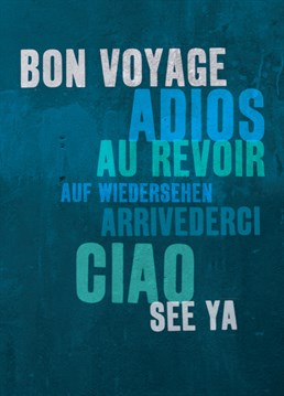See Ya Bon Voyage. Leaving Card by Brainbox Candy. Bid Farewell to a friend in a variety of languages with this fun leaving card.