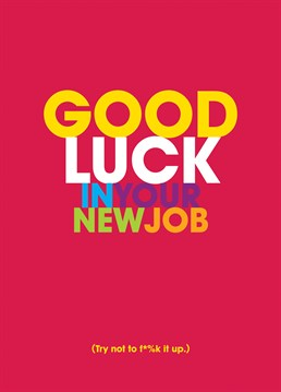Use some colourful language to wish that special someone Good Luck on their new job with this Brainbox Candy card.