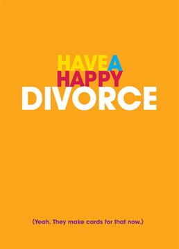 Was your friend unhappily married? Say congratulations on their divorce with this great card from Brainbox Candy.