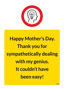 Show your Mum how much you appreciate the fact even though you're a genius, but she's still very special with this Brainbox Candy card.
