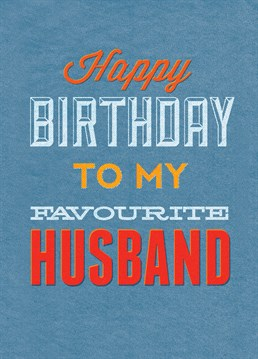 Is bigamy legal now? Send your favourite husband this Brainbox Candy card on their birthday.