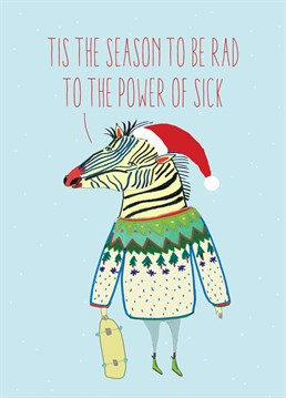 Listen to the Christmas Zebra, he knows what he's talking about. Send this unusual Christmas card by Brainbox Candy.