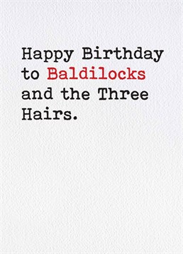 Three hairs that's being really generous. A card designed by Brainbox Candy.