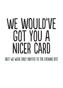 Were you only invited to the reception? Then this Buddy Fernandez card is the card for you. At least you got free food and an open bar, if they weren't too stingy!