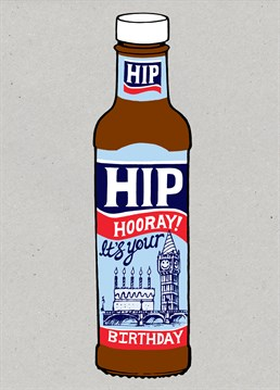 Cheers! A brilliant Cardinky birthday card for any one who loves HP sauce on their sandwich. Perfect for your boyfriend, brother, dad or friend. Surely women like brown sauce too?