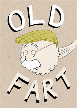 A potent Cardinky birthday card for your old man.  Perfect for your ageing husband, grandfather, brother or friend, in case their hearing is going and they didn't think you knew about their flatulence issues, ha ha.