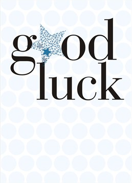 Send your best wishes with this lovely Good Luck card by Claire Giles.