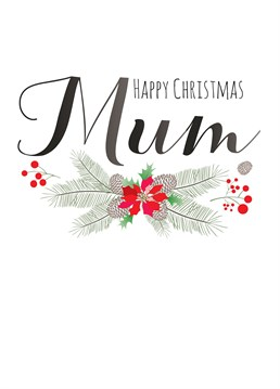 Every mother likes to feel special so show her she not forgotten this season with this lovely Christmas card by Claire Giles.
