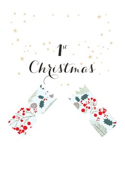 Happy 1st Christmas Cracker, by Claire Giles. It only happens once, so why don't you make this 1st Christmas a special one with this cracking Christmas card!
