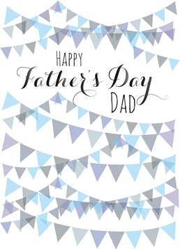 Happy Father's Day Dad Bunting, by Claire Giles. Dad's aren't a fun of faff, and this card get's straight to the point! Tell him Happy Father's Day with this great card.