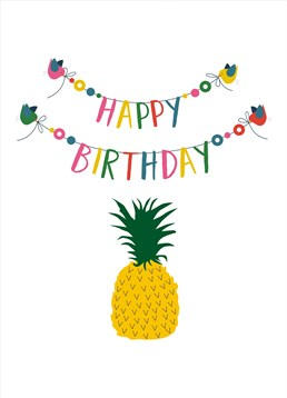 Happy Birthday Pineapple Bunting, by Claire Giles. This card has everything; colours, bunting ? a pineapple. Send this card to your pineapple pal.
