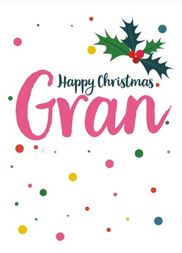 Happy Christmas Gran Holly, by Claire Giles. This card is perfect to send you lovely gran some lovely festive wishes her way!