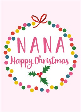 Nana Happy Christmas card with ring design, by Claire Giles.You've got to remember to get your nana a card, after all, she gets you the best presents! Who else gives you some colouring pencils and an ill-fitting jumper? Only joking, love you nana!