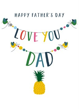 Happy Father's Day Love You Pineapple, by Claire Giles.You love your dad just as much as you love that pineapple - and that's a lot. Show how much you love your dad this Father's Day with this card