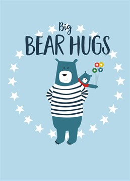 Big Bear Hugs Father's Day Cards, by Claire Giles. He may be a little grizzly sometimes but he knows how to give a great hug. Send him a big hug back with this card on Father's Day.