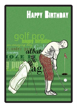 Golf Birthday. Personalised Birthday Card by Laura Darrington. Keep your birthday wishes above par with this smart golf card.