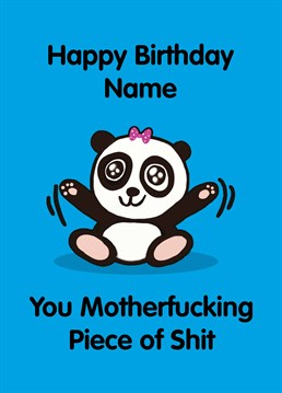 This adorable panda wouldn't lie! Whatever you do, PLEASE don't accidentally buy this Do Something David card for your baby niece on her birthday.