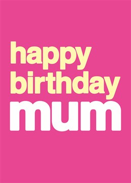 Your Mum will know exactly what you want to say with this great card by Dean Morris.