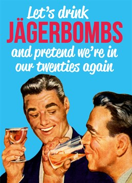 This great card by Dean Morris will let you and your friend reminisce about the good old days of getting black out drunk on Jagerbombs!