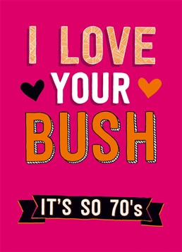 We've heard that 1970's fashion is making a comeback! Send this silly card by Dean Morris on Valentine's.