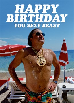 This Dean Morris card is for the sexy beast in your life to send on their birthday.
