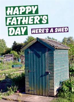 This card by Dean Morris is perfect for the kind of Dad that spends hours in B&Q looking at sheds.