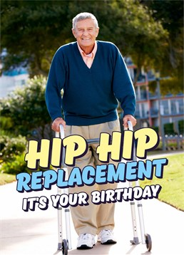 Send this Dean Morris birthday card to a pensioner who'll soon need a walker to get about? Well your 40's are a difficult decade!