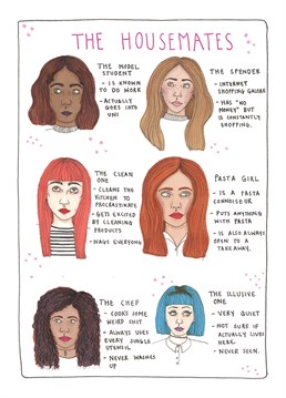 Which housemate are you? This brilliant card by Alice Belvoir for East End Prints perfectly sums up the different personalities you find in a house share.